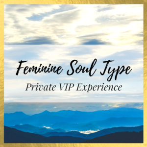 Feminine Soul Type: Private VIP Experience